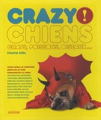 Chantal Allès - Chiens, chats, poissons, oiseaux... Crazy !.