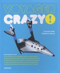 Chantal Allès et Delphine Menut - Voyager crazy !.
