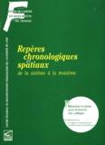 Chantal Alvarez et Marie-Noëlle Bert - Repères chronologiques et spaciaux de la sixième à la troisième - Réflexions et pistes pour le brevet des collèges.