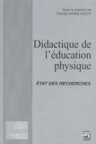 Chantal Amade-Escot et Jean-François Robin - Didactique de l'éducation physique - Etat des recherches.