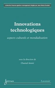 Chantal Ammi - Innovations technologiques - Aspects culturels et mondialisation.