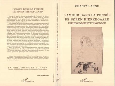 Chantal Anne - L'amour dans la pensée de Sùren Kierkegaard - Pseudonymie et polyonymie, essai.