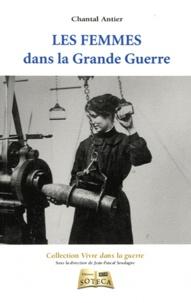 Chantal Antier - Les femmes dans la Grande Guerre.