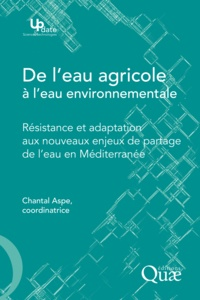 Chantal Aspe - De l'eau agricole à l'eau environnementale - Résistance et adaptation aux nouveaux enjeux de partage de l'eau en Méditerranée.