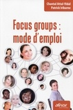 Chantal Attal-Vidal et Patrick Iribarne - Focus groups : mode d'emploi.