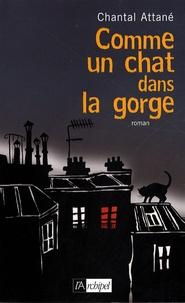 Chantal Attané - Comme un chat dans la gorge.