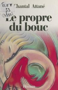 Chantal Attané - Le propre du bouc.