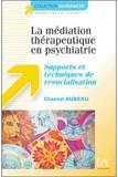 Chantal Aubeau - La médiation thérapeutique en psychiatrie - Supports et techniques de resocialisation.