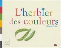 Chantal Aubin - L'herbier des couleurs.