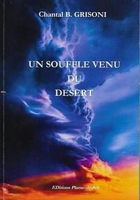 Chantal B. Grisoni - Un souffle venu du désert.