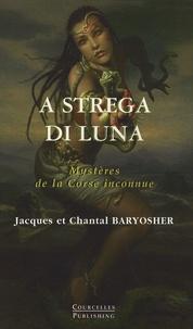 Chantal Baryosher et Jacques Baryosher - A strega di luna - Mystères de la Corse inconnue.