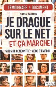 Chantal Bauwens - Je drague sur le net - Et ça marche !.