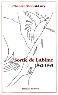 Chantal Benoist-Lucy - Sortie de l'Abîme 1942-1945 - Une déportée se souvient.