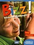 Chantal Bergeron - Science et technologie, 1re année, 3e cycle du primaire Bizz ! - Cahier d'apprentissage.