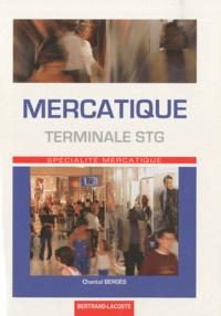 Chantal Bergès - Mercatique Terminale STG - Spécialité mercatique.