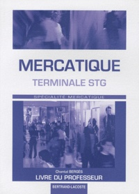 Chantal Bergès - Mercatique Tle STG - Livre du professeur.