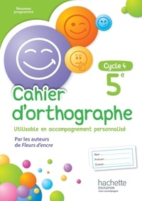 Chantal Bertagna et Françoise Carrier - Cahier d'orthographe 5e Cycle 4.
