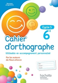 Chantal Bertagna et Françoise Carrier - Cahier d'orthographe 6e cycle 3.