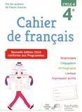 Chantal Bertagna et Françoise Carrier-Nayrolles - Cahier de français 4e cycle 4.