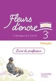 Chantal Bertagna et Françoise Carrier - Français 3e Fleurs d'encre - Livre du professeur.