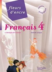 Chantal Bertagna et Françoise Carrier-Nayrolles - Français 4e - Livre de l'élève grand format.