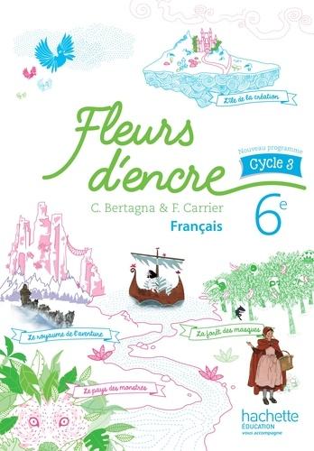 Francais 6e Cycle 3 Fleurs D Encre Livre De L Eleve