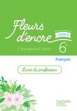 Chantal Bertagna et Françoise Carrier - Français 6e cycle 3 Fleurs d'encre - Livre du professeur.