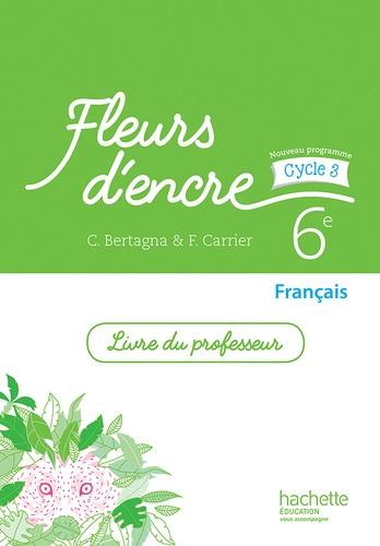 Francais 6e Cycle 3 Fleurs D Encre Livre Du Professeur Grand Format