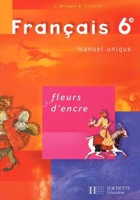 Chantal Bertagna et Françoise Carrier-Nayrolles - Français 6e Fleurs d'encre.