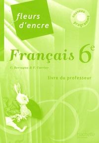 Francais 6e Fleurs D Encre Livre Du Professeur Chantal Bertagna