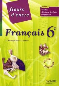 Chantal Bertagna et Françoise Carrier - Français 6e Fleurs d'encre - 2 volumes.