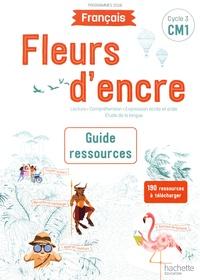 Chantal Bertagna et Françoise Carrier-Nayrolles - Français CM1 Fleurs d'encre - Guide ressources. 1 Cédérom