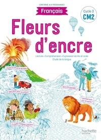 Chantal Bertagna et Françoise Carrier-Nayrolles - Français CM2 Cycle 3 Fleurs d'encre.