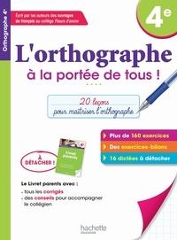 Chantal Bertagna et Françoise Carrier - L'orthographe à la portée de tous 4e.