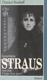 Chantal Bischoff - Geneviève Straus - Trilogie d'une égérie.