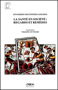 Chantal Blanc-Pamard et  Collectif - Dynamique des systèmes agraires Tome 5 - La santé en société, regards et remèdes.