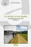 Chantal Blanc-Pamard - Le terroir et son double, Tsarahonenana 1966-1992.