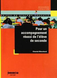 Chantal Blanchard - Pour un accompagnement réussi de l'élève de seconde.