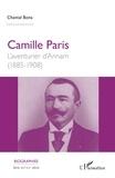 Chantal Bona - Camille Paris - L'aventurier d'Annam (1885-1908).