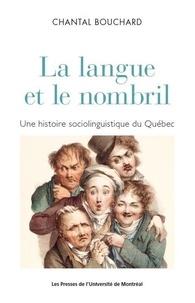 Chantal Bouchard - La langue et le nombril - Une histoire sociolinguistique du Québec.