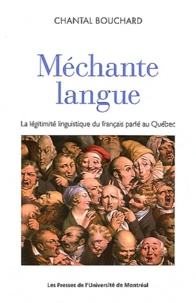 Chantal Bouchard - Méchante langue - La légitimité linguistique du français parlé au Québec.