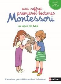 Chantal Bouvÿ et Sabine Hofmann - Le lapin de Mia - 3 histoires pour débuter dans la lecture. Niveau 2.