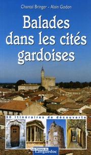 Chantal Bringer et Alain Godon - Balades dans les cités gardoises - 30 itinéraires de découverte.