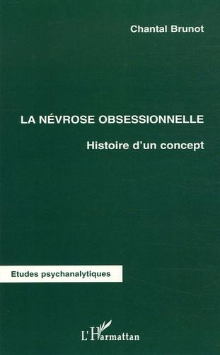 Chantal Brunot - La névrose obsessionnelle - Histoire d'un concept.