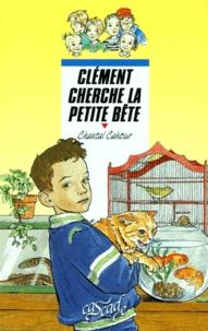 Chantal Cahour - Clément cherche la petite bête.