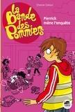 Chantal Cahour - La bande des pommiers  : Pierrick mène l'enquête.