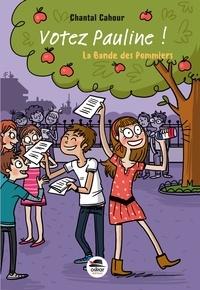Chantal Cahour - La bande des pommiers Tome 1 : Votez Pauline !.