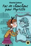 Chantal Cahour - La bande des pommiers Tome 4 : Pas de chouchous pour Myrtille !.