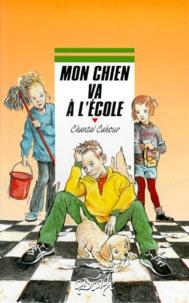 Chantal Cahour - Mon chien va à l'école.