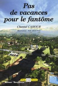Chantal Cahour - Pas de vacances pour le fantôme.